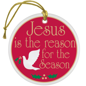 Circle Ceramic - Jesus is the Reason for the Season