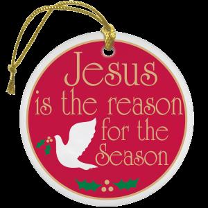 Circle Ceramic - Jesus is the Reason for the Season